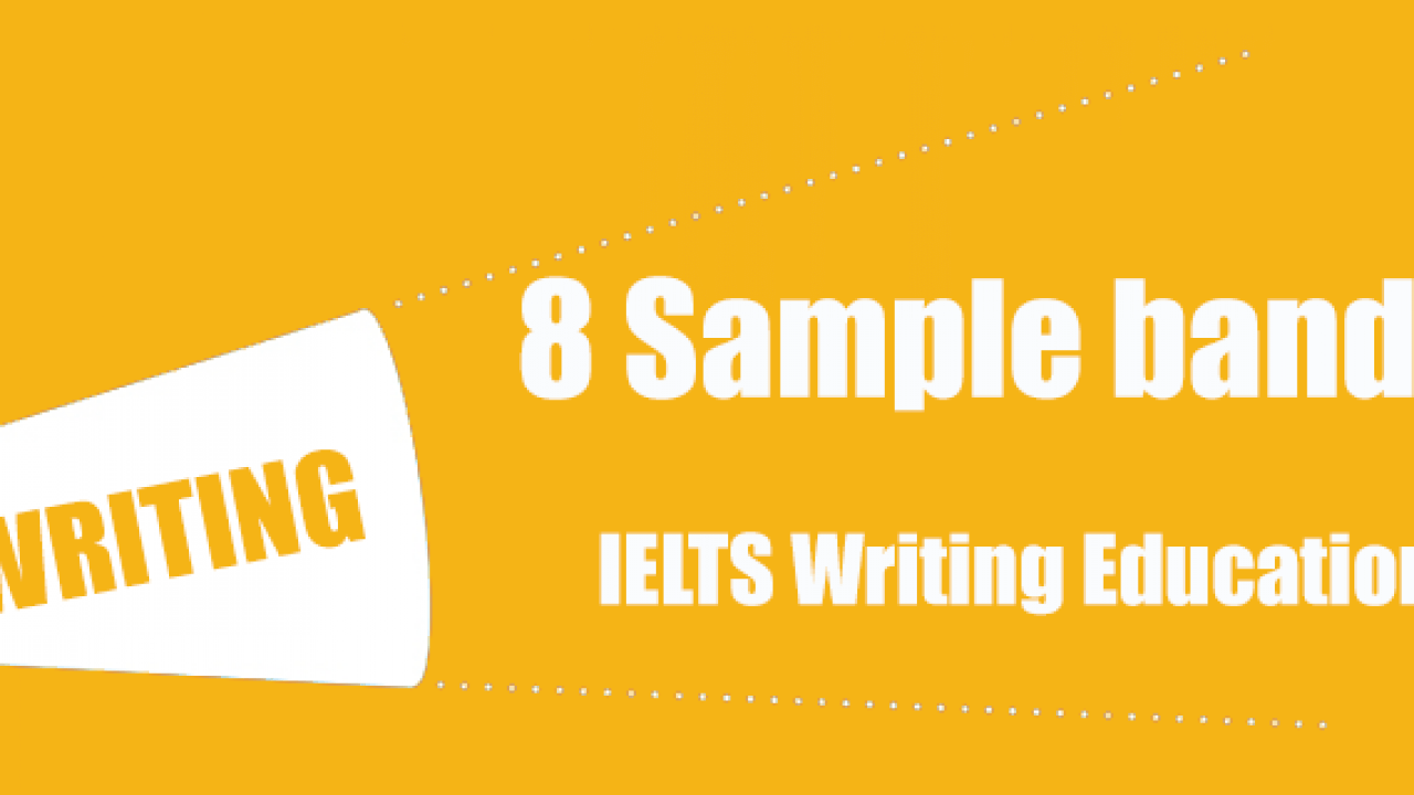 IELTS Writing Education 9 (band 9) - IELTS Practice Online Band 9